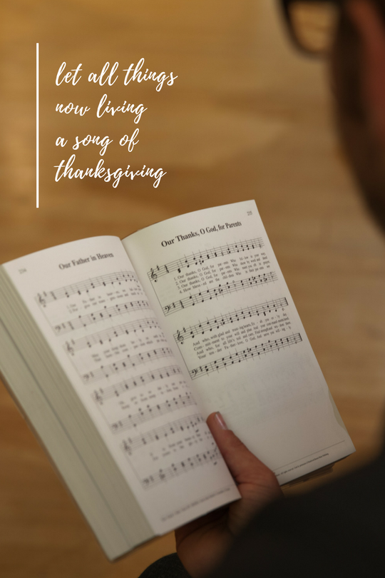 let all things now living a song of thanksgiving