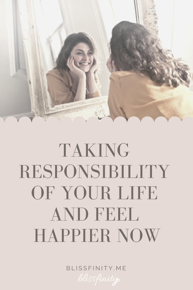 Taking Responsibility of Your Life and Feel Happier Now.png