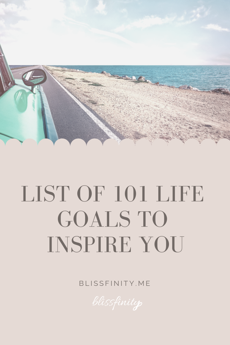 List of 101 Life Goals to Inspire You.png
