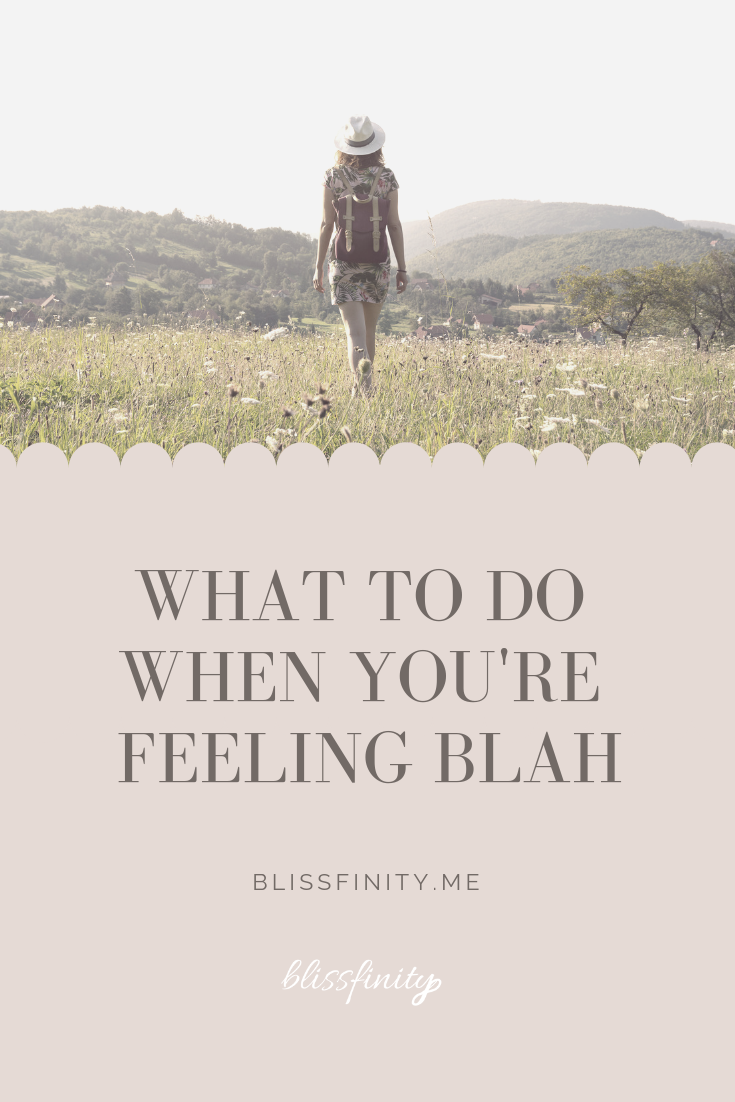 What to Do When You're Feeling Blah.png