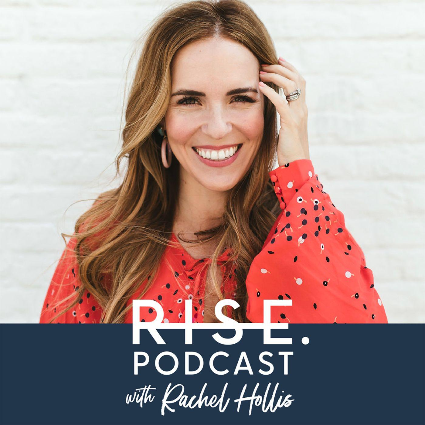 Rise podcast with Rachel Hollis