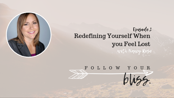 episode 2 Redefining Yourself When you Feel Lost With Nancy Rose podcast-2.png