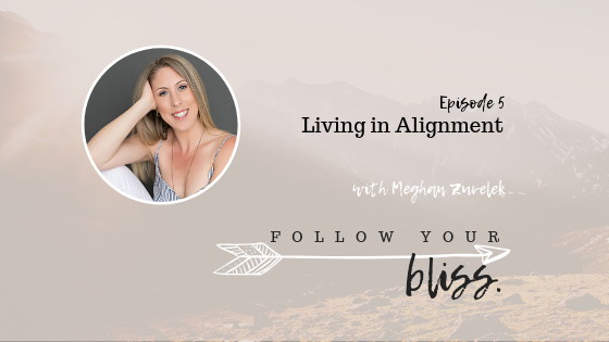 episode 5 living in alignment with Meghan Zuvelek.png