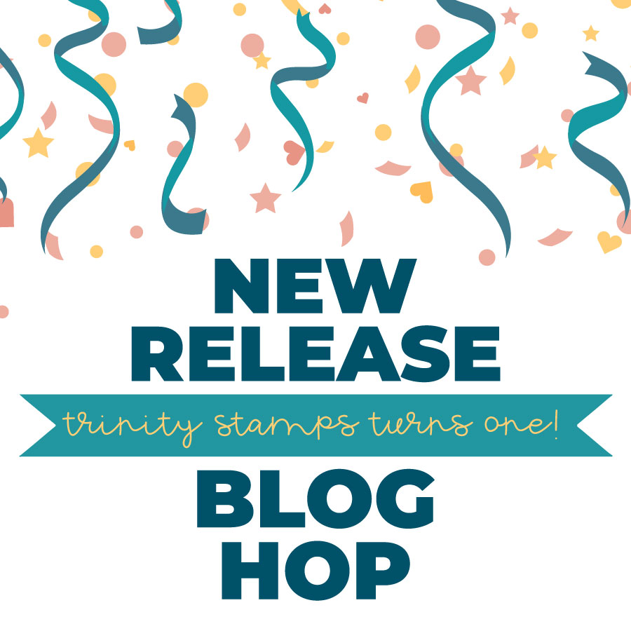 Trinity Stamps Celebration Blog Hop-01.jpg
