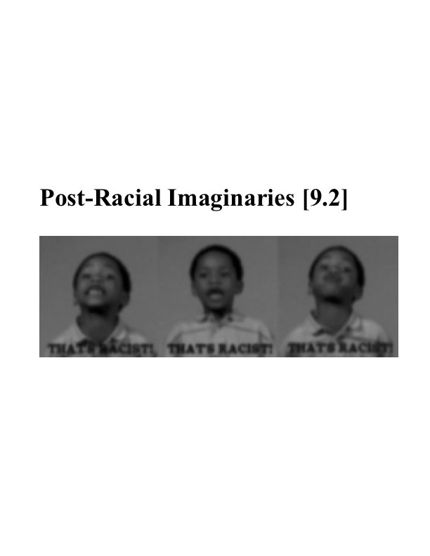 "Description of special journal issue on ""Post-racial Imaginaries"": - This two-part special Issue provides the beginnings of an attempt to delineate the complex demarcations and mobilisations of what a focus upon 'post-racial imaginaries' may (or may not) productively generate. The richness of the enquiry, its contestations and the scope of the contributions collected for the Issue elaborates the claims that the 'post' in post-race is about the critical affirmation of proliferations of racism in a contemporary neoliberal order that claims to have gone beyond the racial.darkmatter is a peer-reviewed, open-access online journal committed to producing contemporary postcolonial critique. darkmatter project is an open access knowledge space for exploring contemporary operations of race and racism. A critical focus of the project is to interrogate the emergence of race in terms of its im/material, informational and technological mutations."