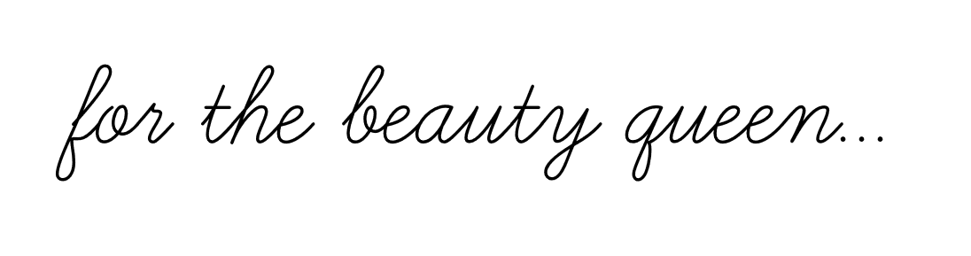 for the beauty queen.png