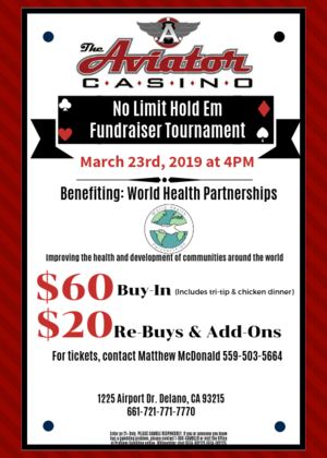 We will be hosting another No Limit Hold 'Em Fundraiser On Saturday, March 23rd at 4PM. This will benefit World Health Partnerships, an organization that improves the health and development of communities around the world. It is $50 to buy-in, and that includes a tri-tip and chicken dinner with delicious sides. Re-buys & add-ons are $20. Contact Matthew McDonald for tickets inquiries 559-503-5664.