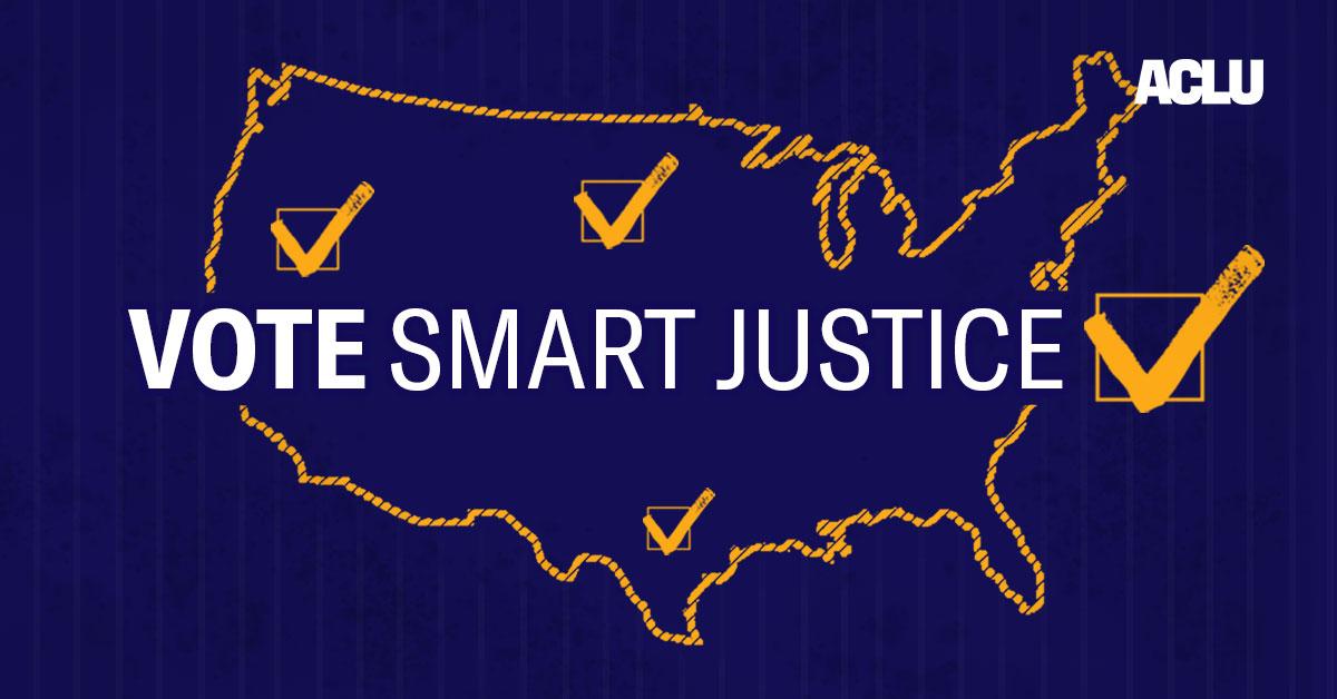 ACLU | Vote Smart Justice