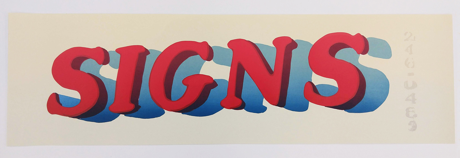 """Signs  Silkscreen on paper, edition of 5 30.5x9"""""""