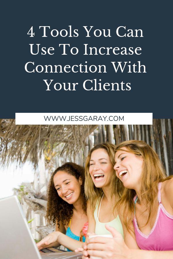 4 Tools You Can Use To Increase Connection With Your Clients.png