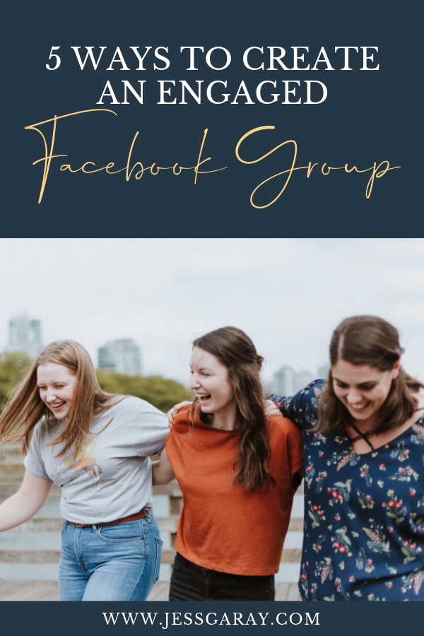 5 Ways To Create An Engaged Facebook Group