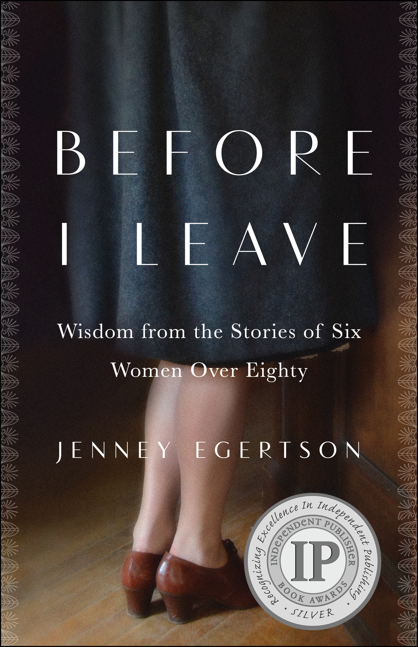 About Before I Leave - In July of 2000, Jenney Egertson met 80-year-old Maude Kelly. The following day, Jenney had an idea that felt more like a command: give Maude and a diverse group of women over the age of 80 a voice by writing a book to capture their stories and advice.
