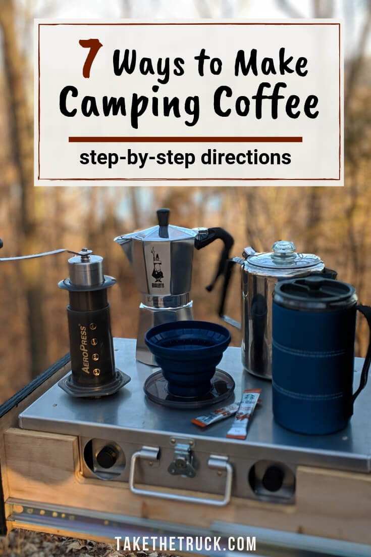 Step by step instructions showing seven ways to make great coffee while camping.