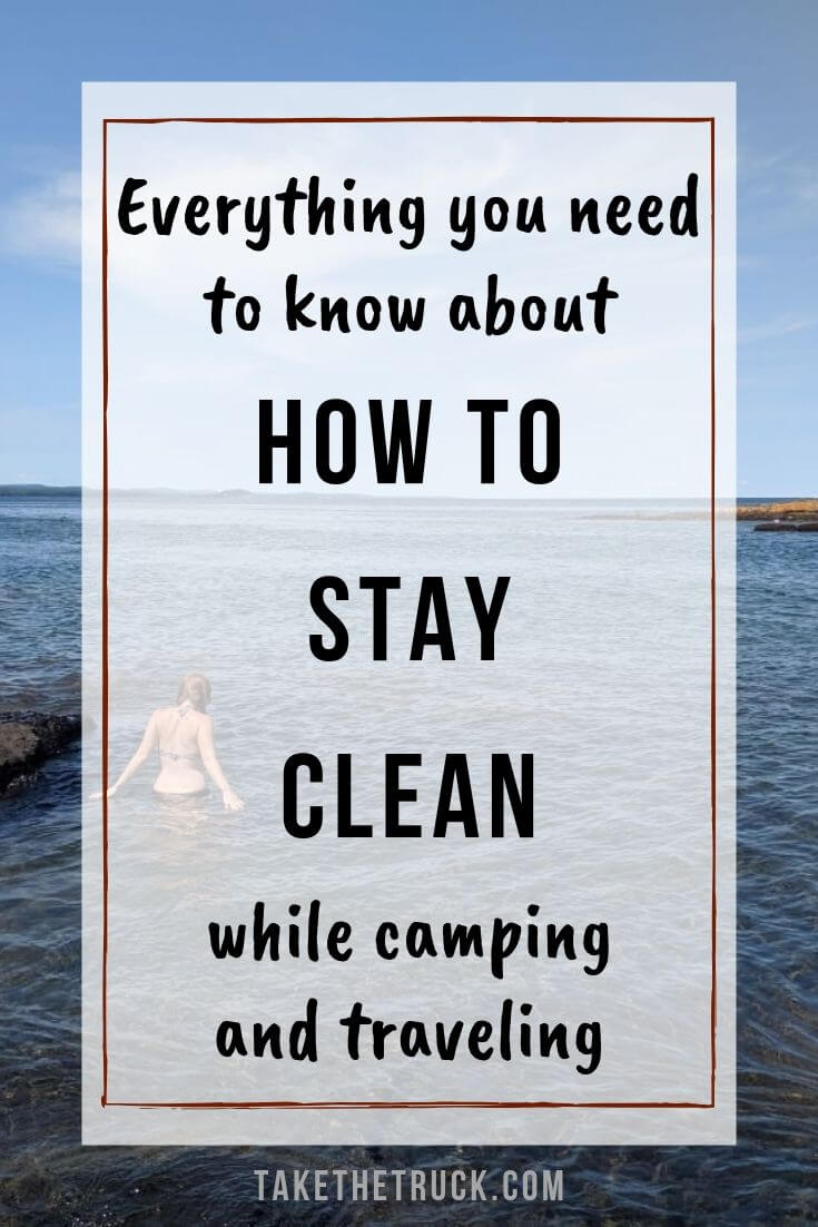 How to shower and stay clean while traveling and camping