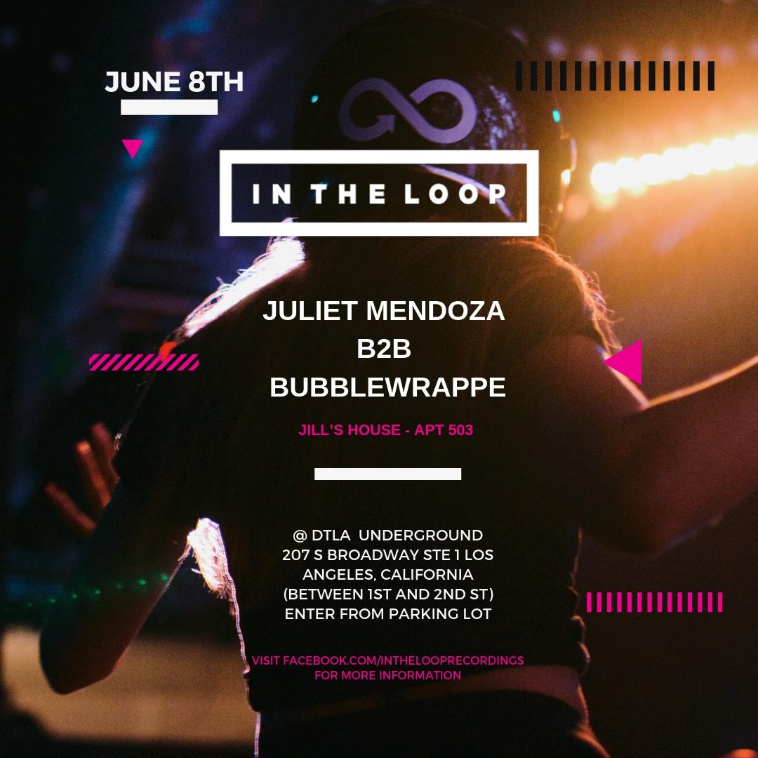 ITL PART JUNE 8TH - Juliet Mendoza b2b Bubblewrappe.jpg