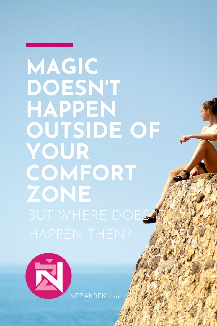 NezaKrek.com_magic doesnt happen outside your comfort zone.jpg