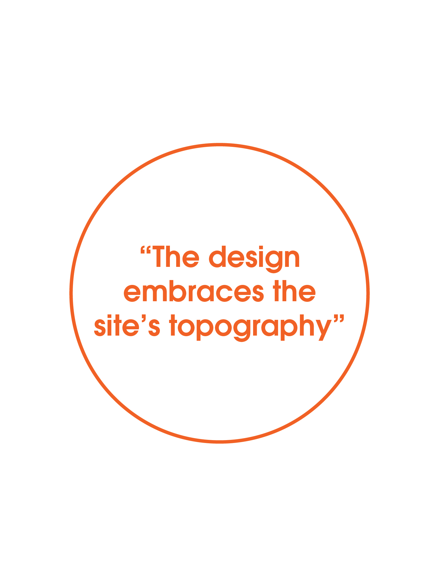 the design embraces the site's topography quote