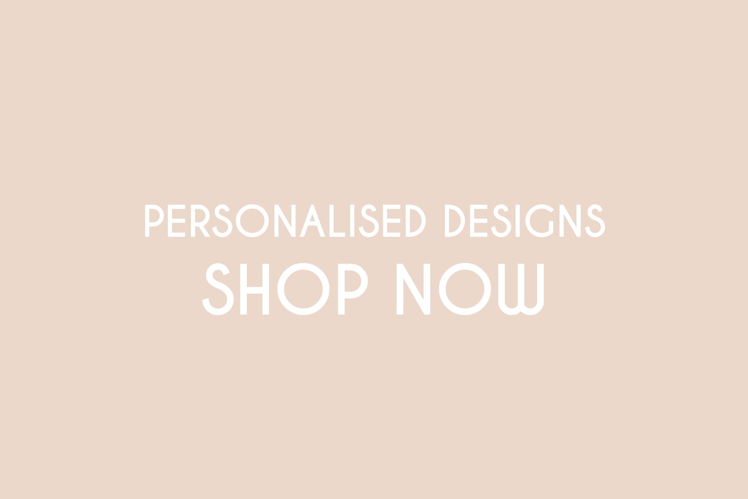 Personalised Designs