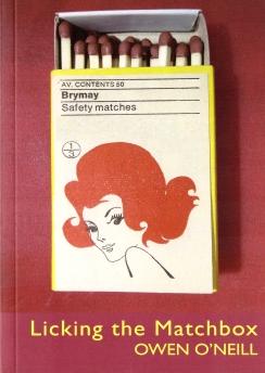 Licking the Matchbox - Owen O'Neill -
