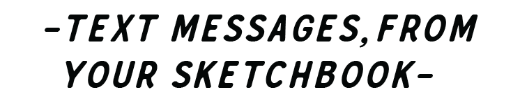 TEXT MESSAGES FROM YOUR BOOK