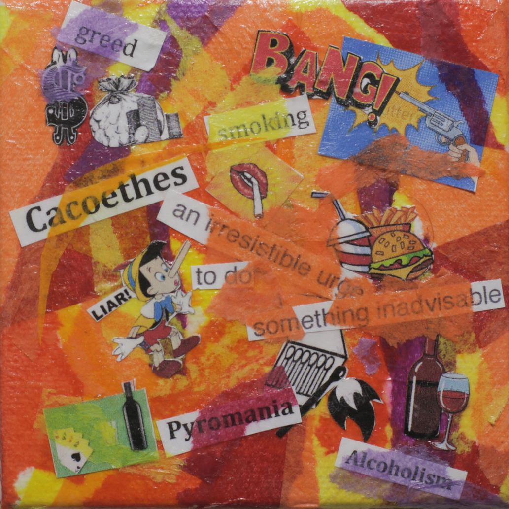 CACOETHES - Deborah Taylor