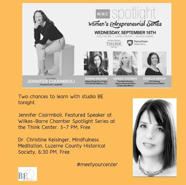 Two chances to learn with studio BE tonight.  Jennifer Ciairmboli, Featured Speaker at Wilkes-Barre Chamber Spotlight Series at the Think Center. 5-7 PM, Free  Dr. Christine Keisinger, Mindfulness Meditation, Luzerne County Historical Society, 6:30 PM, Free  #studiobe  #meetyourcenter  #wilkesbarrechamber  #mindfulnessmeditation