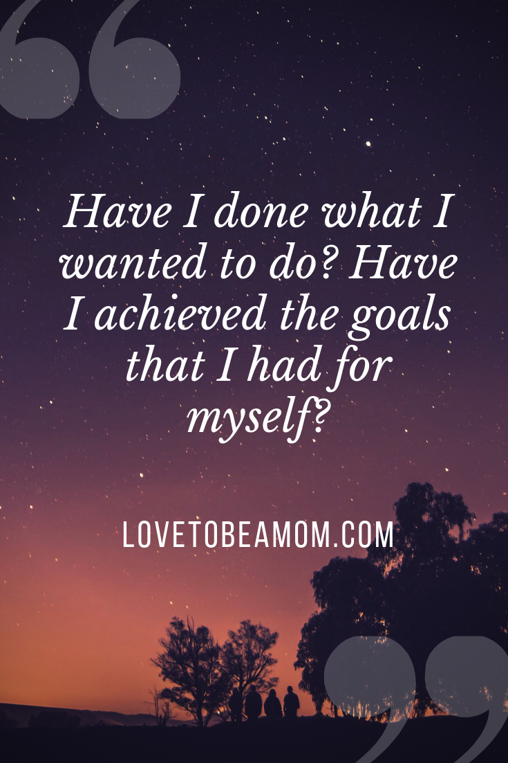 Had I done what I wanted to do_ Had I achieved the goals that I had for myself_ (1).png