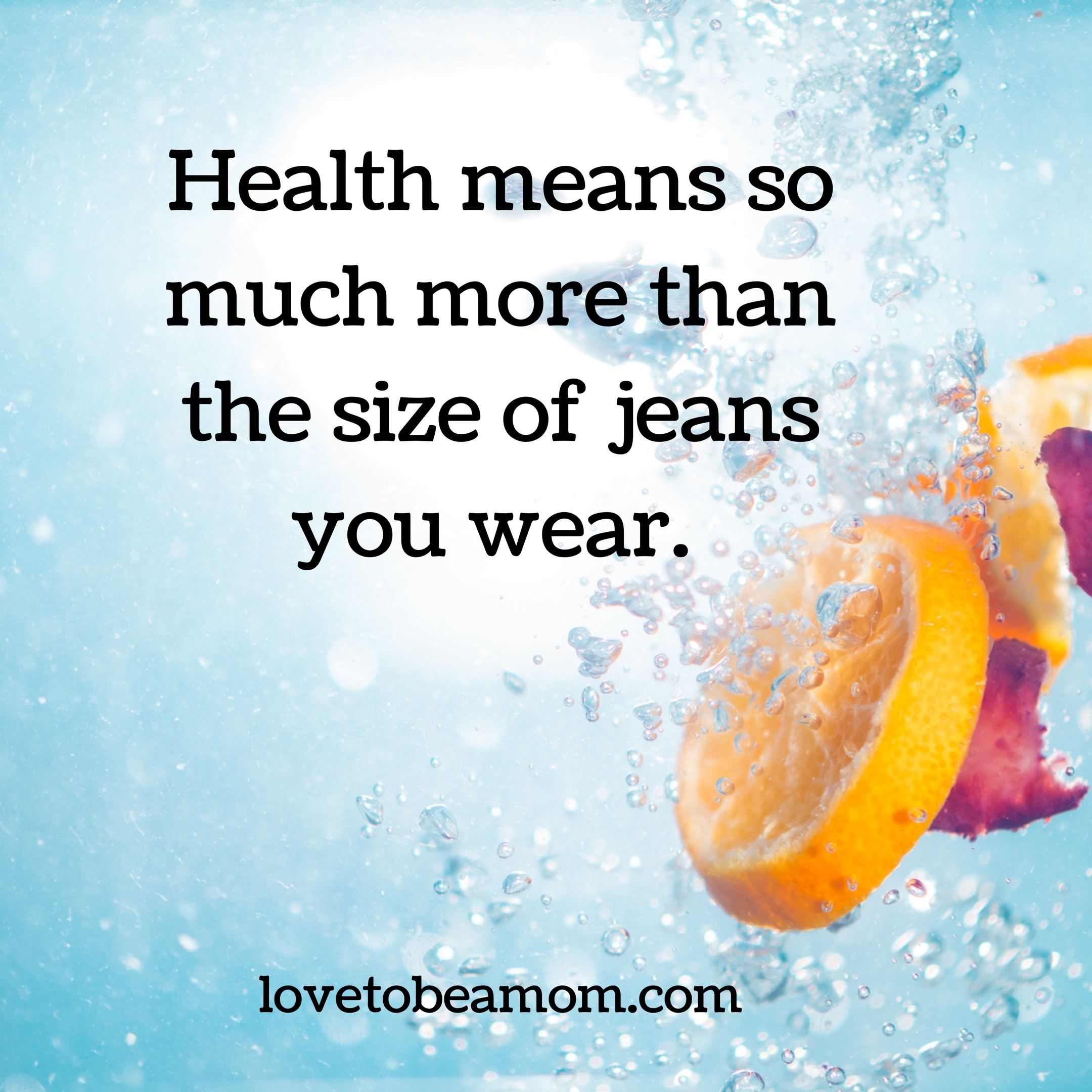 Health means so much more than the size of jeans you wear.