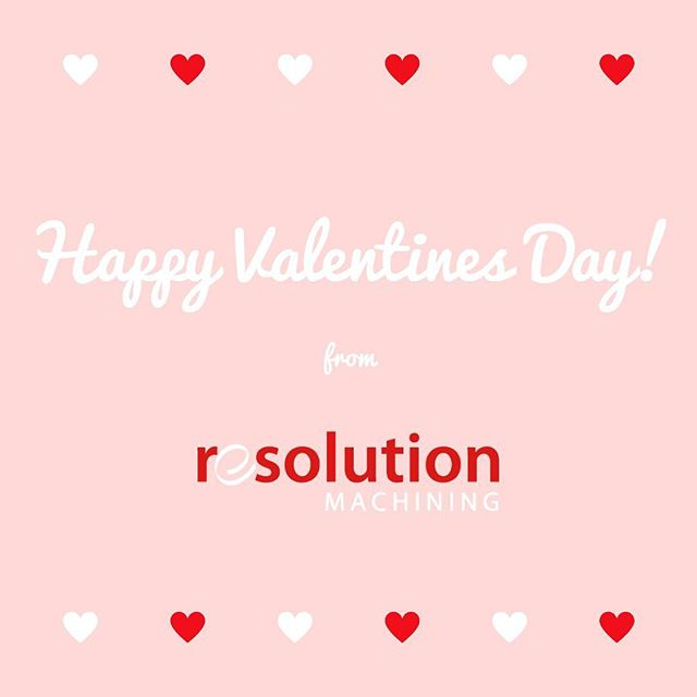 Wishing everyone a happy valentine's day, from Resolution Machining!  #valentines #northbay #machining #machineshop