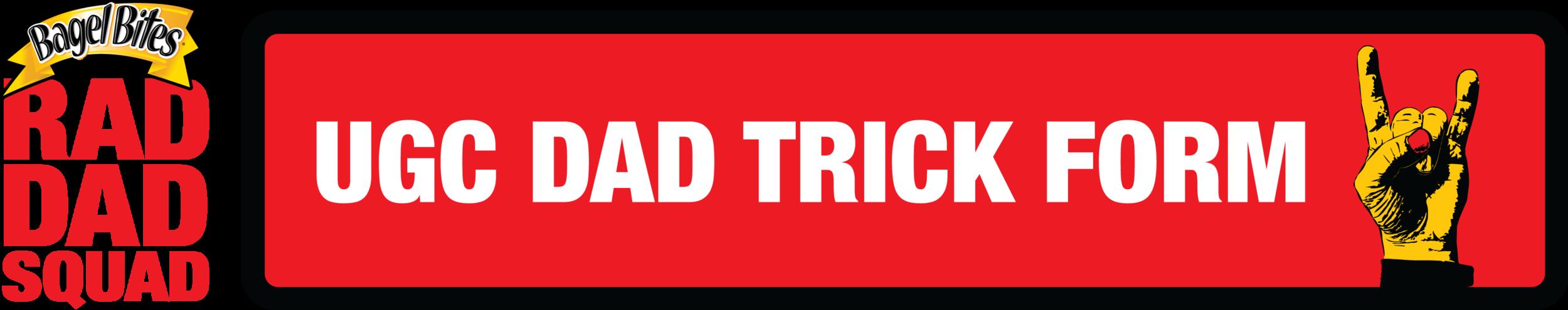 UGC Dad Trick Form_v1.png