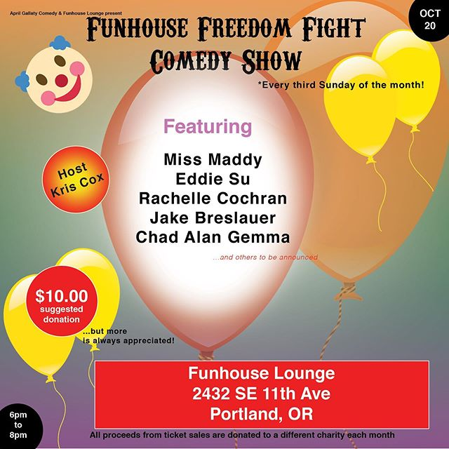 #Charity #Comedy Show at Funhouse Lounge in #Portland #OR #aprilgallatycomedy #funhouselounge  Come out to Funhouse Lounge in Portland Oregon on Sunday, October 20th from 6 to 8 pm for a Charity Comedy Show. It's 21 and up and a $10 suggested donation at the door.
