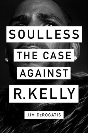 Souless. The Case Against R. Kelly.jpg