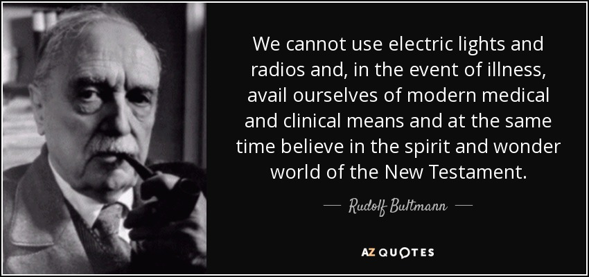 quote-we-cannot-use-electric-lights-and-radios-and-in-the-event-of-illness-avail-ourselves-rudolf-bultmann-109-64-65.jpg