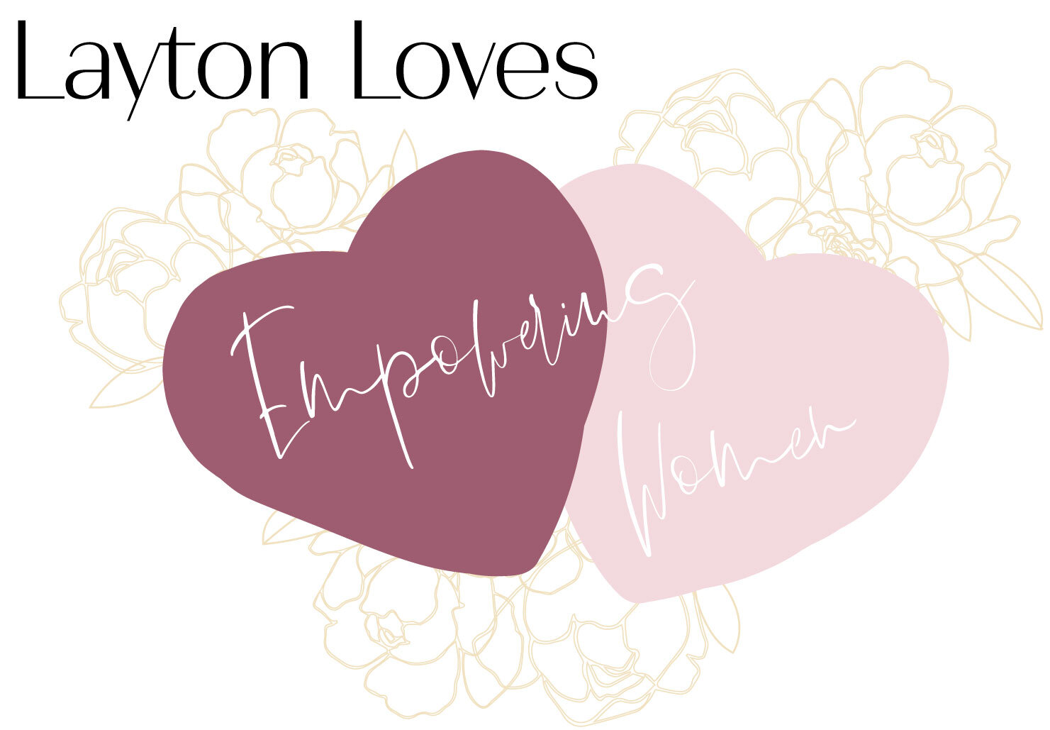 "The words, ""Empowering Women,"" inside two hearts and surrounded by Layton's branded peonies."