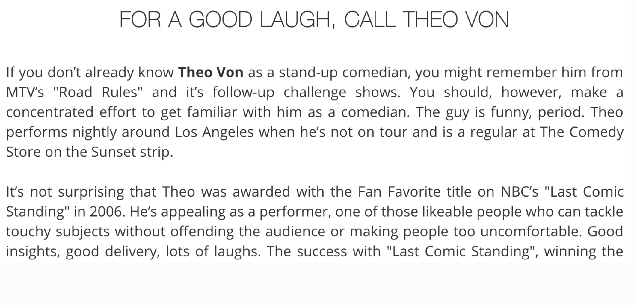 """- Former entertainment and music writer:Young Hollywood""""For a Good Laugh, Call Theo Von"""""""
