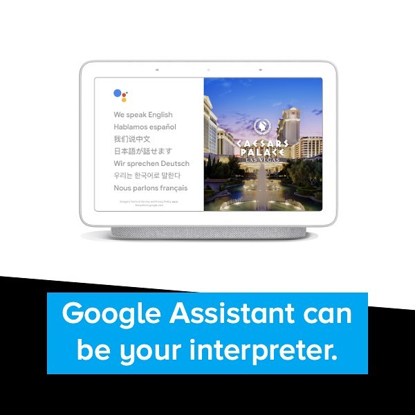Google Assistant can be your interpreter. It's able to interpret a conversation with someone who doesn't speak your language in real time. When this is refined this will be amazing in so many scenarios.