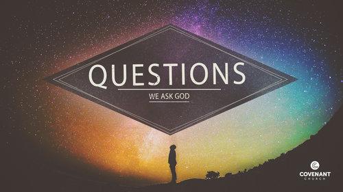 Questions+We+Ask+God.jpg