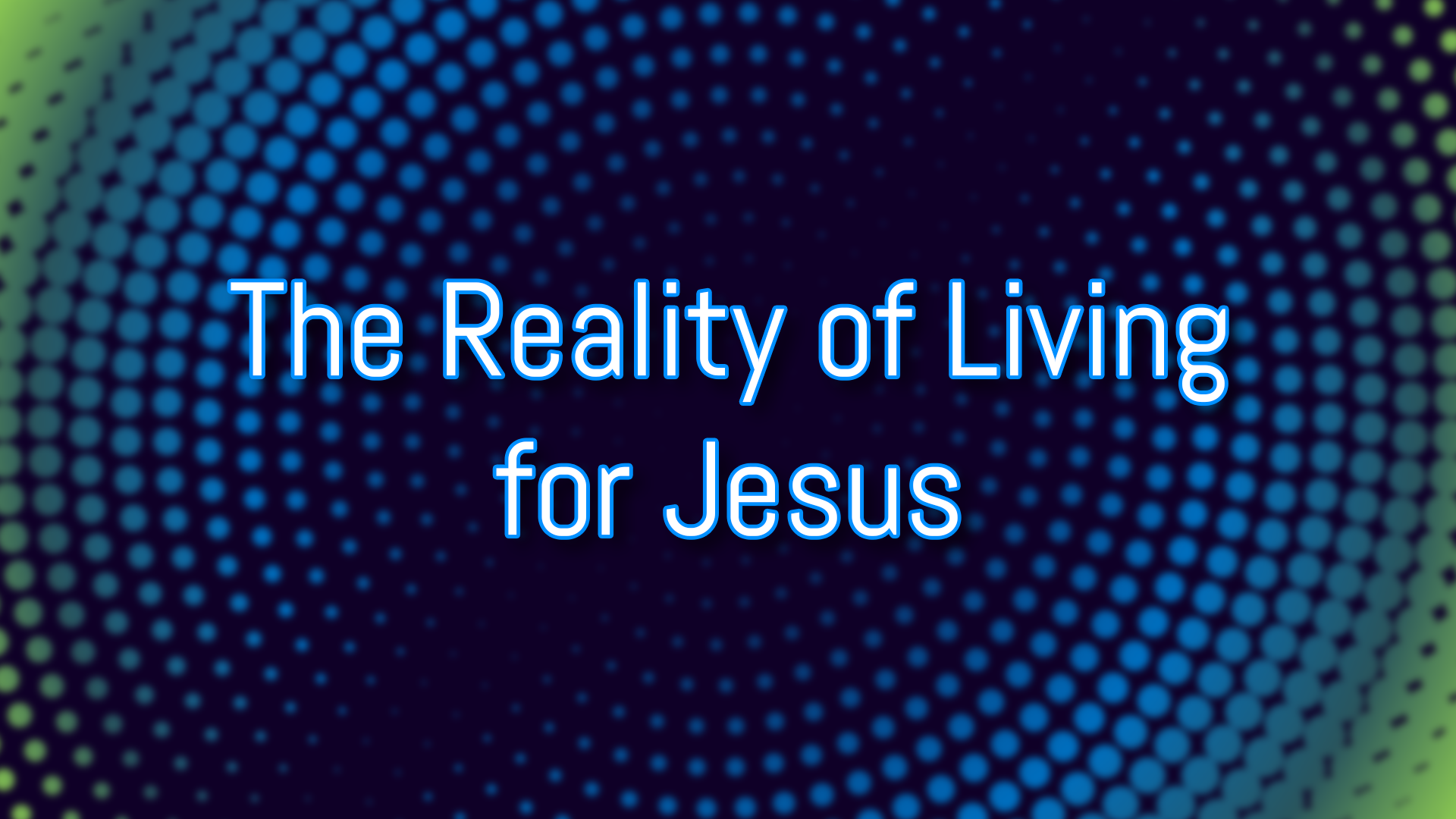 The Reality of Living for Jesus.png