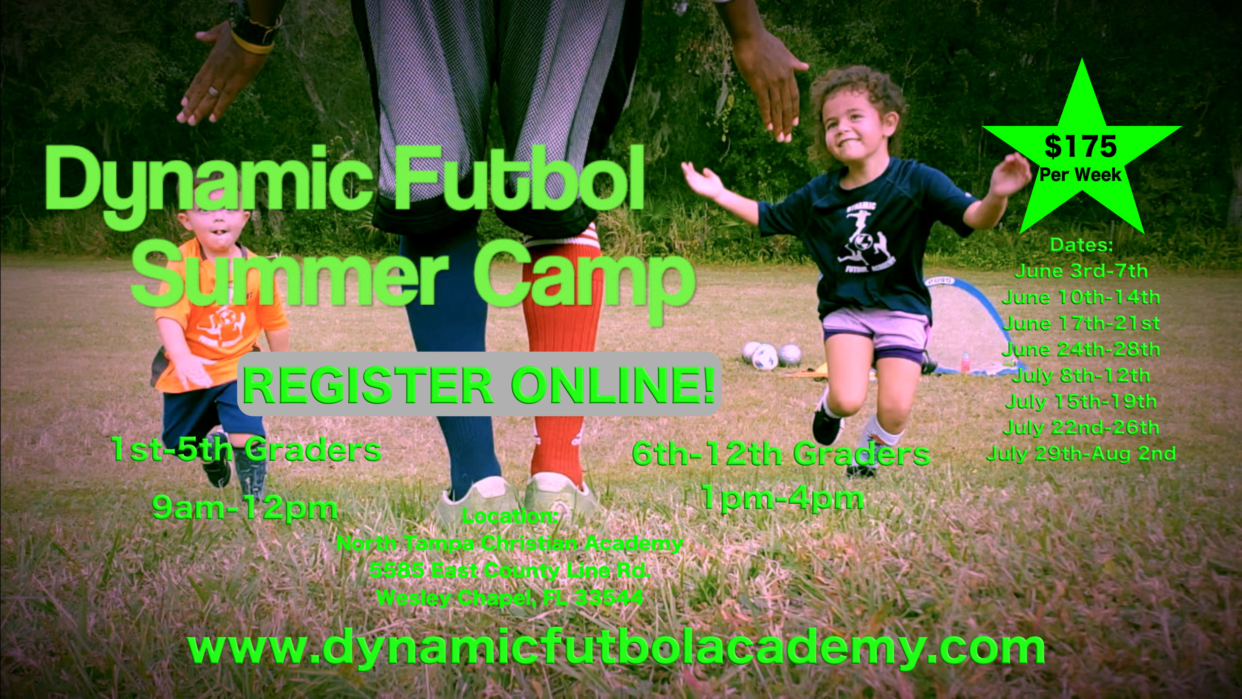 SOCCER CAMP  1st-5th grades - 9am-12pm;  6-12th grades - 1pm-4pm  $175/week  Register at  dynamicfutbolacademy.com