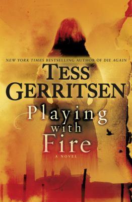 tess gerritsen playing with fire.jpg