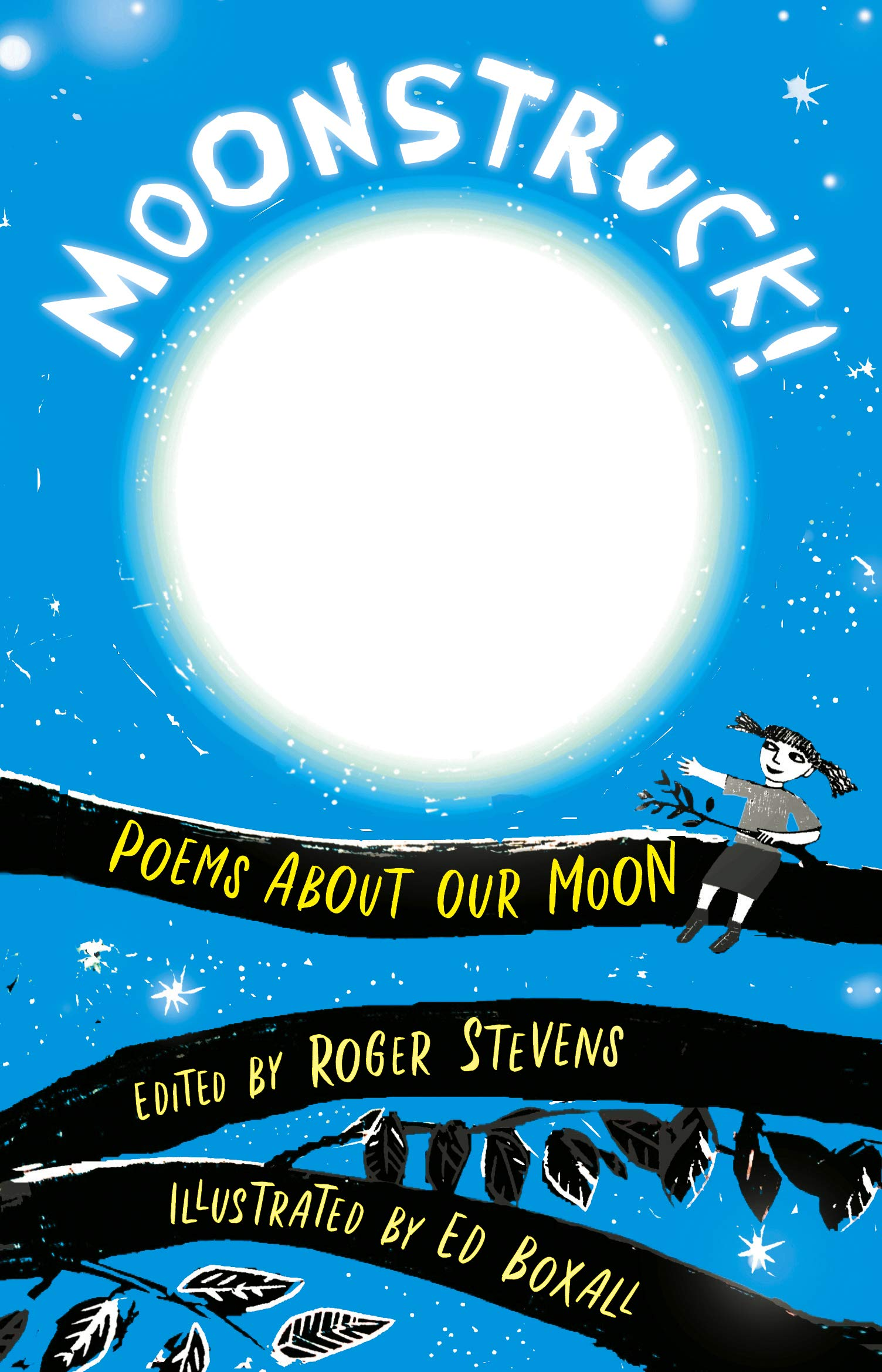 """- Moonstruck!June 2019Jay has contributed one poem - """"You"""" to this anthology of poems about the moon, celebrating the 50th anniversary of the Moon Landing.Published by Otter-Barry Books"""