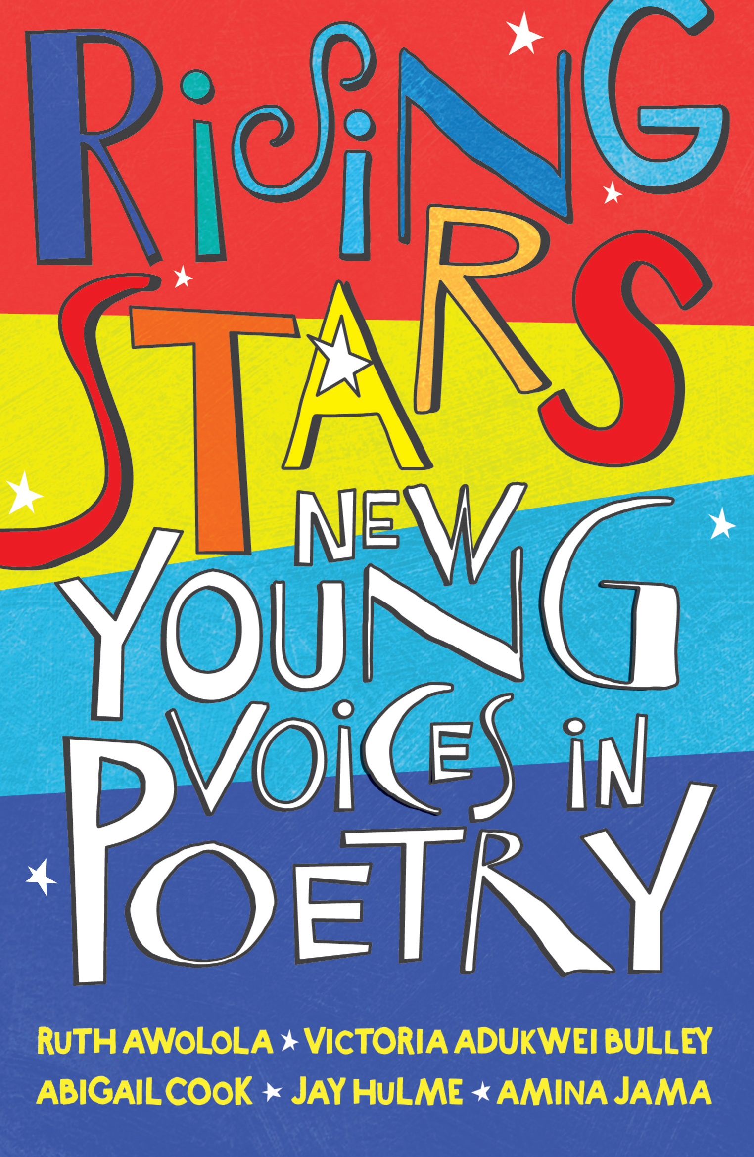 - Rising StarsOctober 2017A collection of poems by five young LGBT/BaME poets and published by Otter-Barry Books, Rising Stars was Highly Commended at the 2018 CLiPPA Awards.