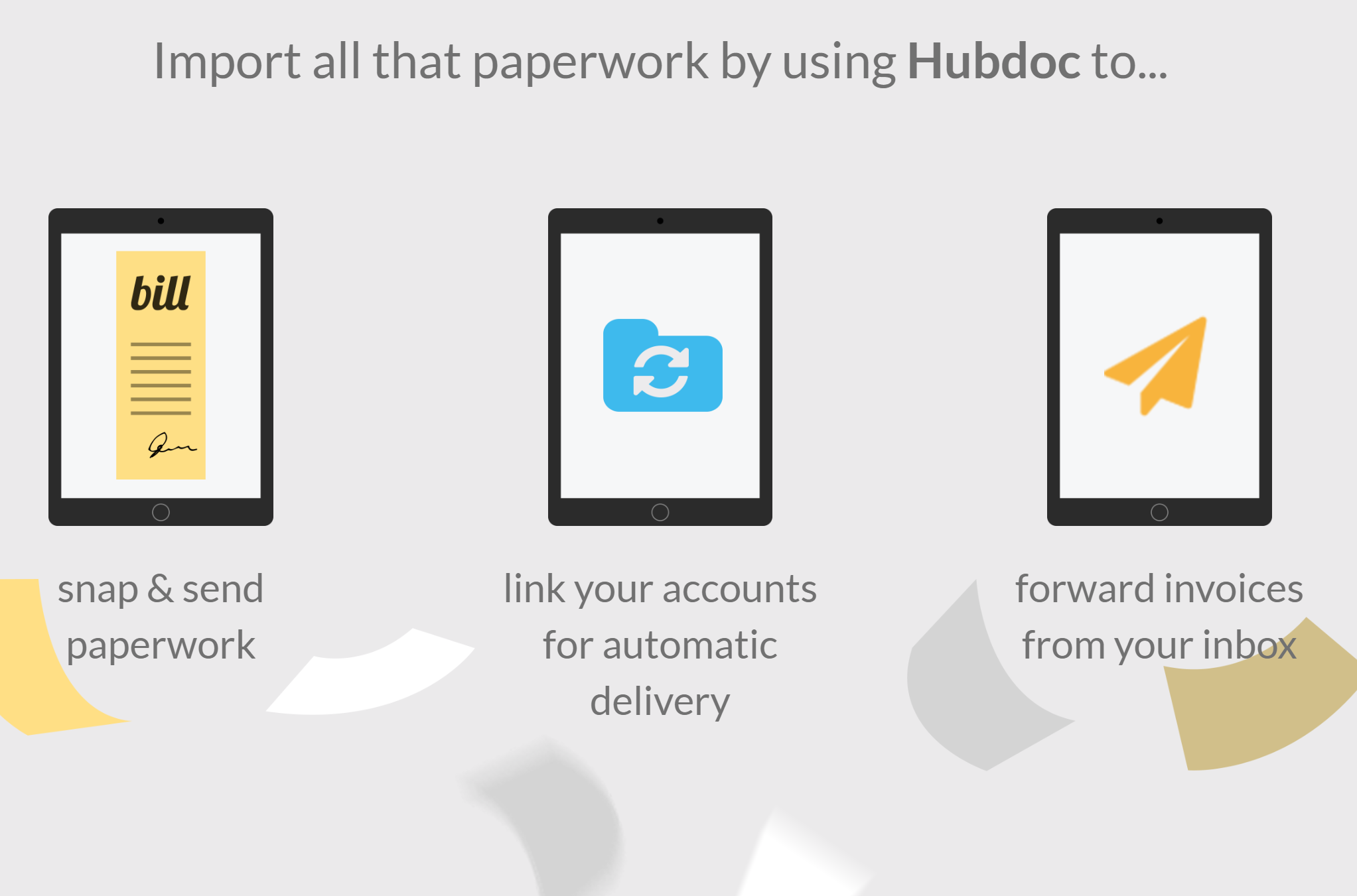 hubdoc - Hubdoc extracts key information from your receipts, invoices, and bills. No more data entry, no more filing. Publish your docs and their data directly to accounting software like Xero, QuickBooks Online and Bill.com. Quickly search through all of your documents and find matching keywords or phrases, accountants and co-workers.