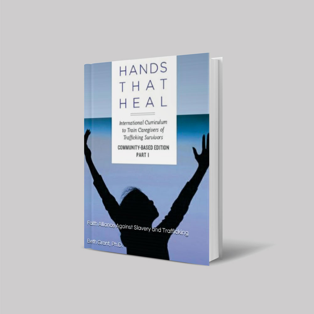 Hands That Heal:  International Curriculum to Train Caregivers of Trafficking Survivors