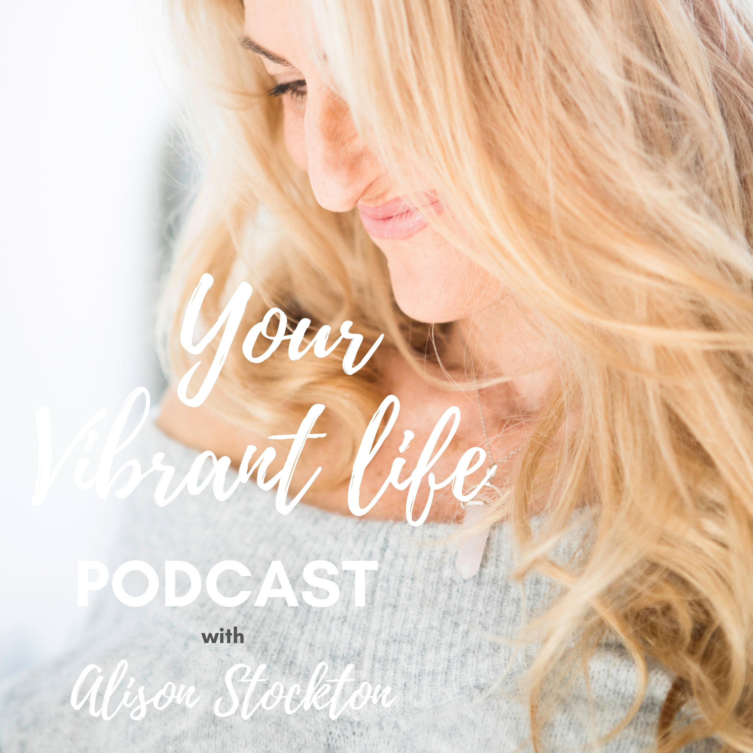 Your vibrant life podcast - .