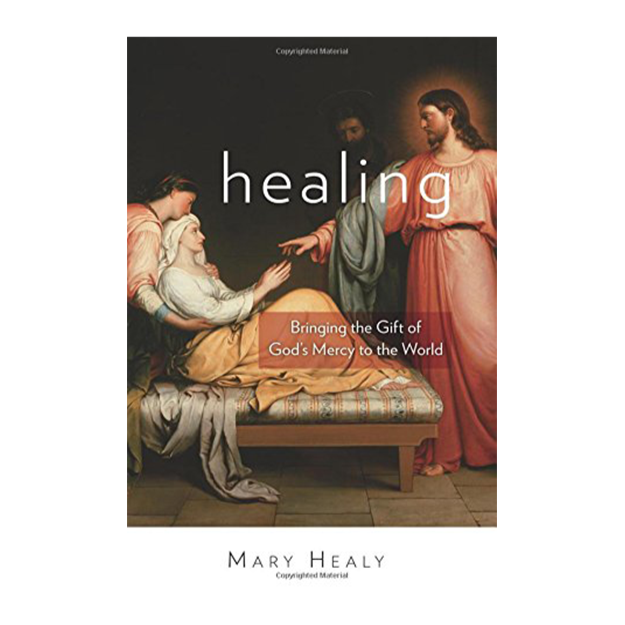 Healing: Bringing the Gift of God's Mercy to the World