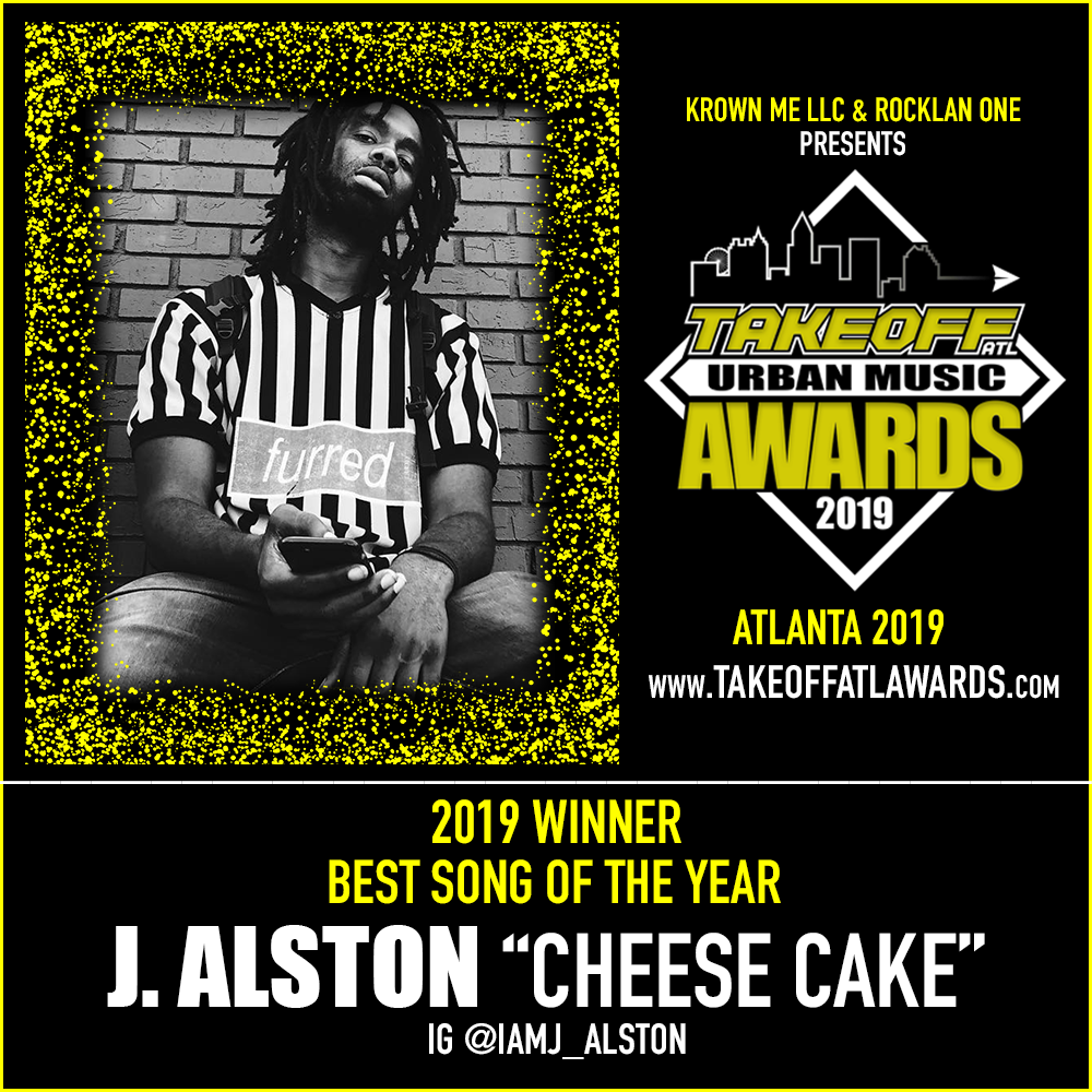 """2019 WINNER - BEST SONG OF THE YEAR - J. ALSTON """"CHEESE CAKE"""""""