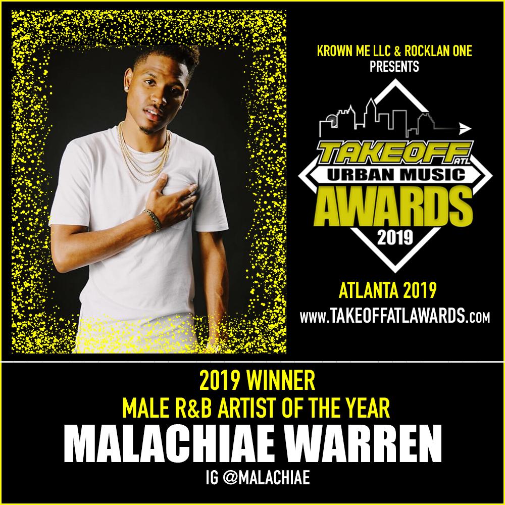 2019 WINNER - MALE R&B ARTIST OF THE YEAR - MALACHIAE WARREN