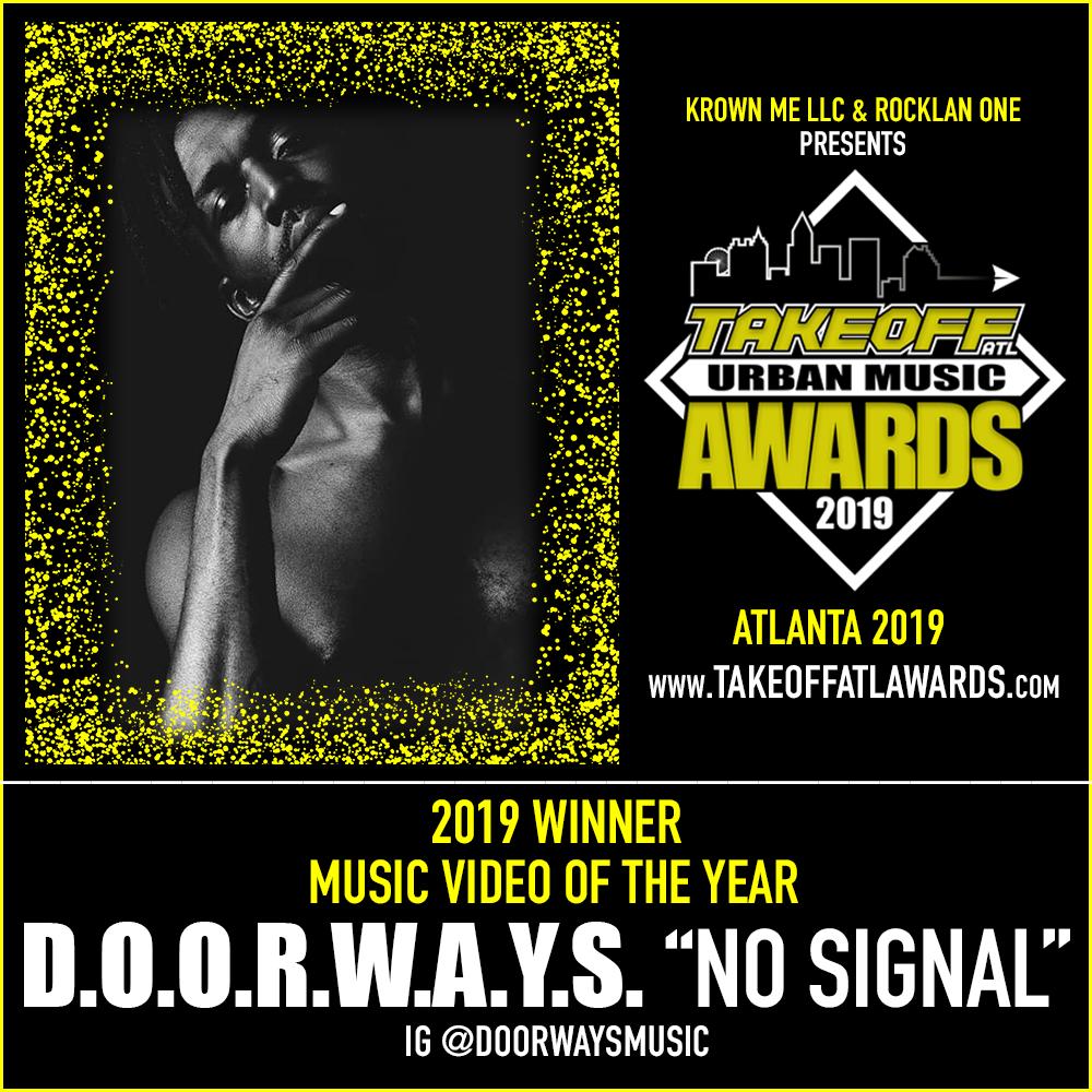 "2019 WINNER - MUSIC VIDEO OF THE YEAR - D.O.O.R.W.A.Y.S. - ""NO SIGNAL"""