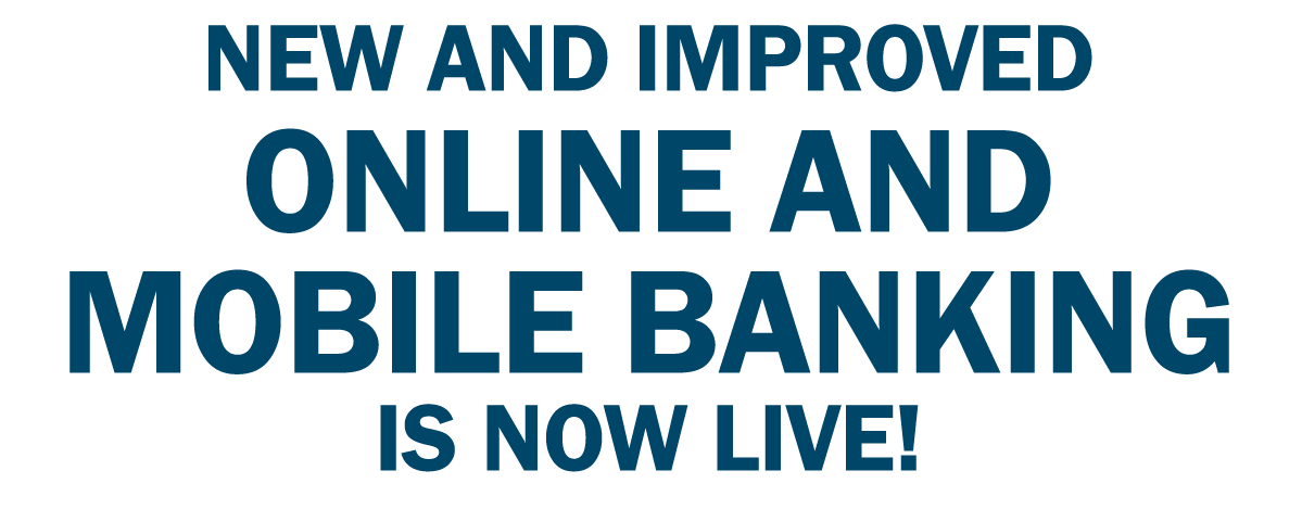 New and Improved Online Banking is now live!